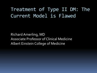 Treatment of Type II DM: The Current Model is Flawed