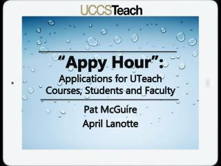 """Appy Hour"": Applications for UTeach  Courses, Students and Faculty"