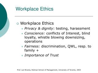 workplace example of deontological ethics The utilitarian approach to ethics -- and the limitations of this approach for example, whether to invest resources in a certain public project.