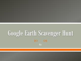 Google Earth Scavenger Hunt