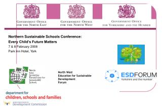 Northern Sustainable Schools Conference: Every Child�s Future Matters 7 & 8 February 2008