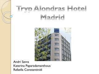 T ryp A londras  Hotel  M adrid