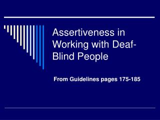 Assertiveness in Working with Deaf-Blind People