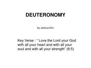 DEUTERONOMY  by Joshua Kim