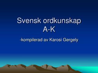 Svensk ordkunskap A-K