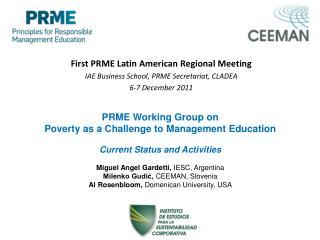 First PRME Latin American Regional Meeting IAE Business School, PRME Secretariat, CLADEA