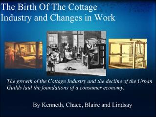 The Birth Of The Cottage Industry and Changes in Work