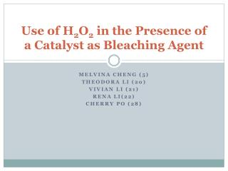Use of H 2 O 2  in the Presence of a Catalyst as Bleaching Agent