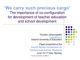 Thuridur Johannsdottir tjona@khi.is Iceland University of Education  Paper presented at the