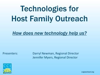 Technologies for Host Family Outreach How does new technology help us?