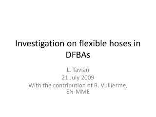 Investigation on flexible hoses in DFBAs