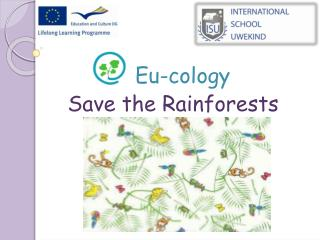 Eu-cology   Save the Rainforests
