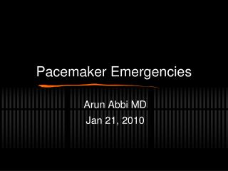 Pacemaker Emergencies