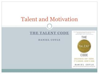 Talent and Motivation