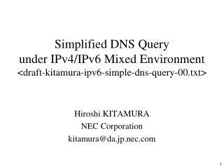 Hiroshi KITAMURA NEC Corporation kitamura@da.jp.nec