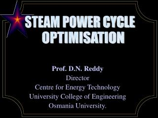 Prof. D.N. Reddy Director Centre for Energy Technology University College of Engineering