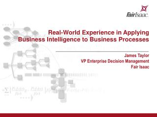 Real-World Experience in Applying  Business Intelligence to Business Processes