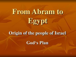 From Abram to Egypt