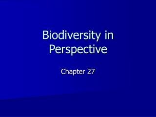 Biodiversity in Perspective