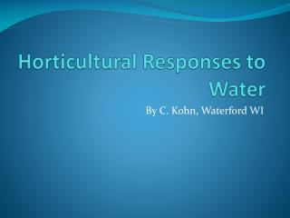 Horticultural Responses to Water