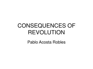 CONSEQUENCES OF REVOLUTION