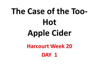 The Case of the Too-Hot Apple Cider