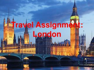 Travel Assignment: London