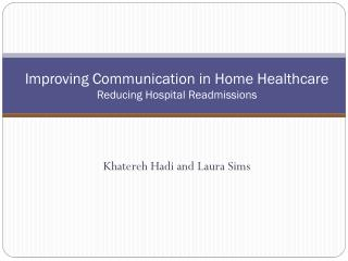 Improving Communication in Home Healthcare Reducing Hospital Readmissions