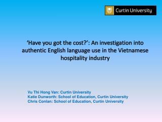Vu Thi Hong Van: Curtin University Katie Dunworth: School of Education, Curtin  University