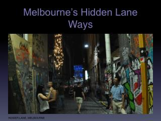 Melbourne�s Hidden Lane Ways
