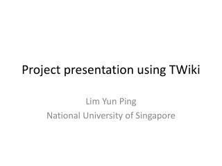 Project presentation using TWiki