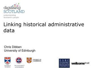 Chris Dibben University of Edinburgh
