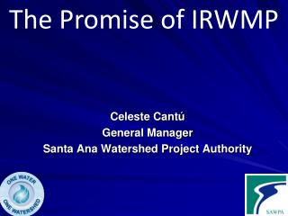 Celeste Cantú General Manager Santa Ana Watershed Project Authority