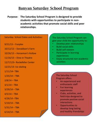 The Saturday School Program can give your child the opportunity to: Develop peer  r elationships