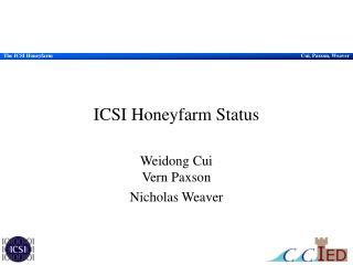 ICSI Honeyfarm Status