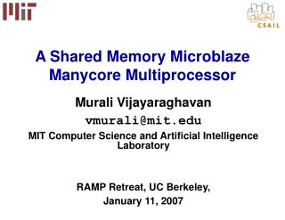 Murali Vijayaraghavan vmurali@mit MIT Computer Science and Artificial Intelligence Laboratory