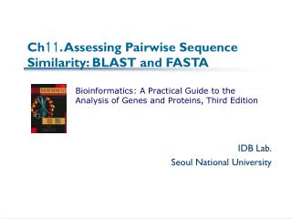 Ch 11 . Assessing Pairwise Sequence Similarity: BLAST and FASTA
