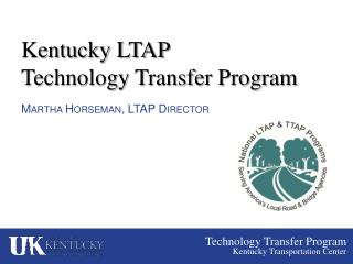 Kentucky LTAP  Technology Transfer Program