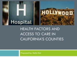 Health Factors and Access to Care in California's Counties