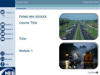FHWA-NHI-XXXXXX Course Title   Title   Module 1