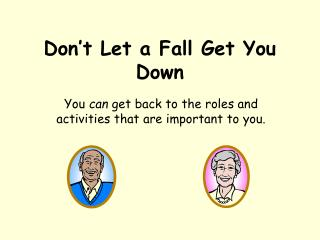 Don't Let a Fall Get You Down