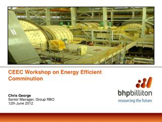 CEEC  Workshop on  Energy Efficient  Comminution