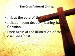 The Crucifixion of Christ…