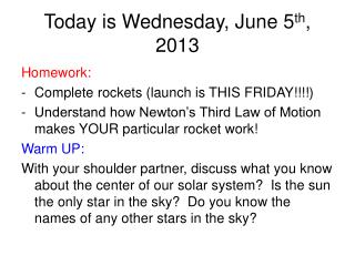 Today is Wednesday, June 5 th , 2013