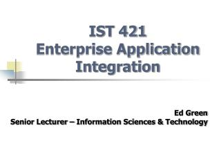 IST 421 Enterprise Application Integration