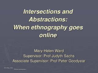 Mary-Helen Ward Supervisor: Prof Judyth Sachs Associate Supervisor: Prof Peter Goodyear