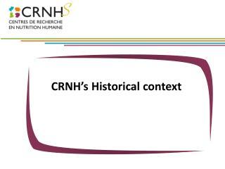 CRNH's Historical context