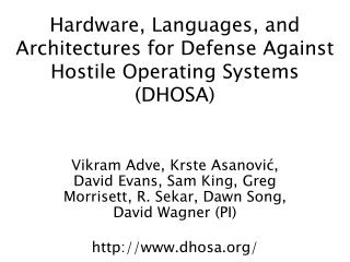 Hardware, Languages, and Architectures for Defense Against Hostile Operating Systems (DHOSA)