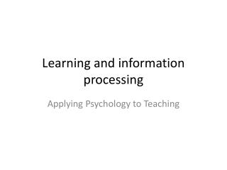 Learning and information processing