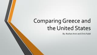 Comparing Greece and the  U nited  S tates